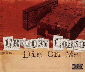 Die On Me - Gregory Corso